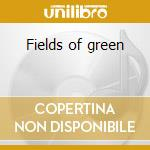 Fields of green cd musicale di Rick Wakeman