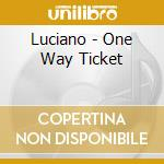 One way ticket cd musicale