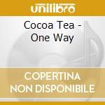 One way cd musicale di Tea Cocoa