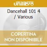 Dancehall 101 vol.4 cd musicale