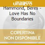 Love has no boundaries cd musicale di Beres Hammond