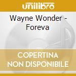 Wayne Wonder - Foreva cd musicale di WAYNE WONDER