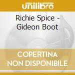 GIDEON BOOT cd musicale di SPICE RICHIE