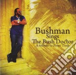 Bushman - Bushman Sings The Bush Doctor cd musicale di BUSHMAN