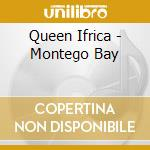MONTEGO BAY                               cd musicale di Ifrica Queen