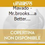 Mavado - Mr.brooks...a Better Tomorrow cd musicale di MAVADO