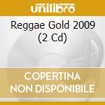 REGGAE GOLD 2009 CD+DVD                   cd musicale di AA.VV.
