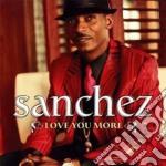 Love you more cd musicale di Sanchez