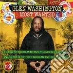 Glen Washington - Most Wanted cd musicale di Washington Glen