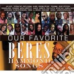 Songs cd musicale di Our favourite beres