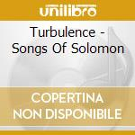 Turbulence - Songs Of Solomon cd musicale