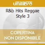 R&b hits - reggae style vol.3 - cd musicale di Artisti Vari