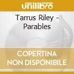 Tarrus Riley - Parables cd musicale di RILEY TARRUS
