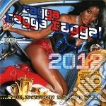 Ragga ragga ragga! 2012 cd musicale di Artisti Vari