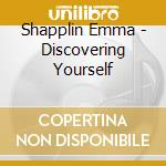 Discovering yourself cd musicale di Emma Shapplin