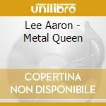 METAL QUEEN cd musicale di AARON LEE