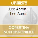 Lee aaron cd musicale di Aaron Lee
