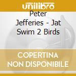 At swin birds 2 cd musicale di Jefferies/lonie