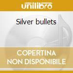 Silver bullets cd musicale di Silvertones