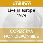 Live in europe 1979 cd musicale di Uriah Heep