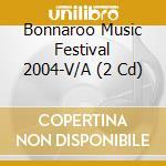 Bonnaroo music 2004 cd musicale di Artisti Vari