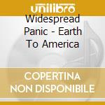 Eaart to america cd musicale di Panic Widespread
