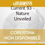 Current 93 - Nature Unveiled cd musicale di 93 Current