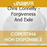FORGIVENESS AND EXILE                     cd musicale di Chris Connelly
