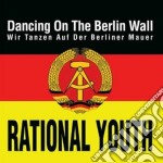 Dancing on the berlin wall cd musicale di Youth Rational