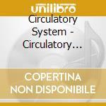 CD - CIRCULATORY SYSTEM - S/T cd musicale di ARTISTI VARI