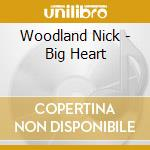 Big heart cd musicale di Nick Woodland