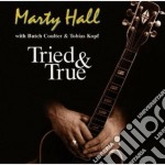 Marty Hall - Tried & True cd musicale di Marty Hall