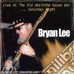 Live at the old absinthe house bar...sat cd musicale di Bryan Lee