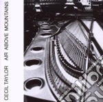 Air above mountains cd musicale di Cecil Taylor