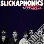 Modern life cd musicale di Slickaphonics (ray a