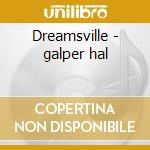 Dreamsville - galper hal cd musicale di Hal Galper