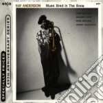 Blues bred in the bone cd musicale di Anderson Ray
