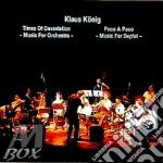 Times of devastation/poco a poco cd musicale di Klaus Konig
