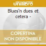 Blues'n dues et cetera - cd musicale di George Gruntz