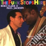 The funk stop here cd musicale di Clark mike & jackson