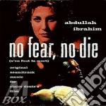 NO FEAR, NO DIE cd musicale di Abdullah Ibrahim
