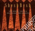 Sheshbesh cd musicale di Shesh Besh
