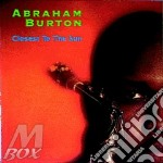 Closest to the sun cd musicale di Abraham Burton