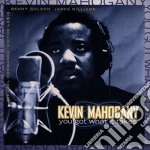 You got what it takes cd musicale di Kevin Mahogany