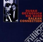 Balkan connection cd musicale di Dusko Goykovich
