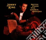 Notes from undergrou cd musicale di Jonny King
