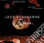 Jazz standards on mars cd musicale di Robert Dick