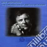 Orch.of smith's academy - westbrook mike cd musicale di Mike Westbrook