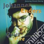 Johannes Enders - Quiet Fire cd musicale di Johannes Enders