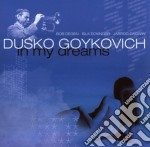 In my dreams cd musicale di Dusko Goykovich